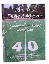 For more information about our two DVD speed training, click the cover of the speed training film cover to visit the 40speed.com order page. Discover how to develop fast-twitch muscle for speed.